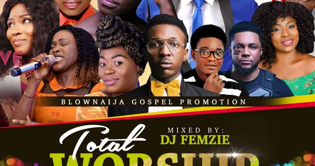 DJ Femzie - Total Worship Mix 2019 - Bofem NG